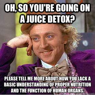 3de088b8ac571ef7377edbc0234fa8de_-going-on-a-juice-detox-meme-detox_311-311.jpg